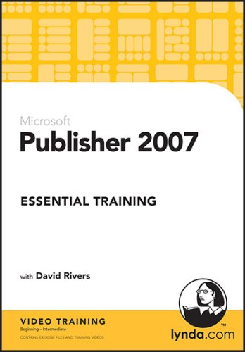 Publisher 2007 Essential Training David Rivers